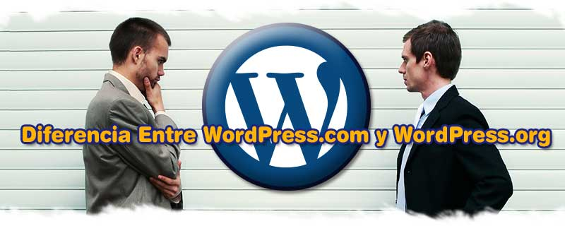¿Qué Es WordPress? Diferencia Entre WordPress.com y WordPress.org